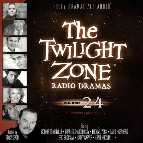 The Twilight Zone Radio Dramas, Vol. 24 -: various authors