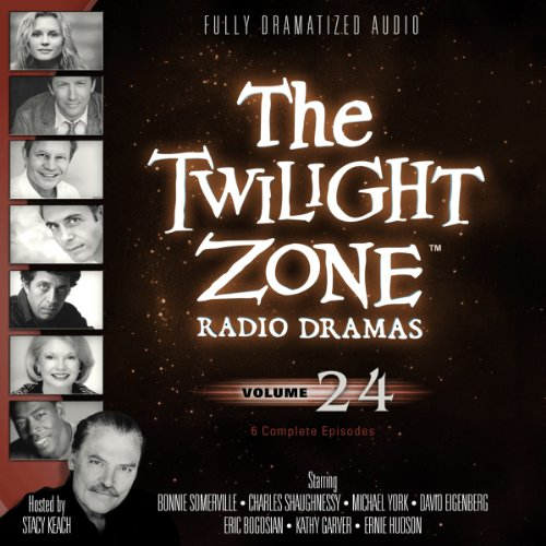 The Twilight Zone Radio Dramas, Volume 24 (Fully Dramatized Audio Theater hosted by Stacy Keach): ...