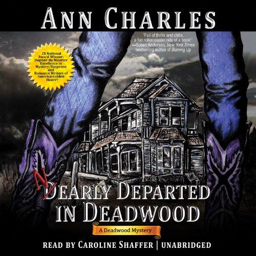 Nearly Departed in Deadwood (Deadwood Mysteries, Book 1): Ann Charles