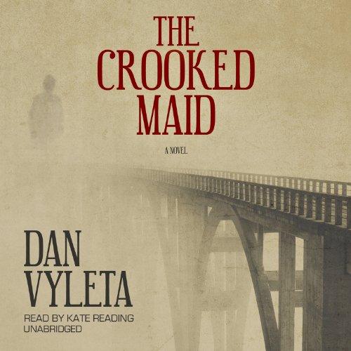 The Crooked Maid - A Novel: Dan Vyleta