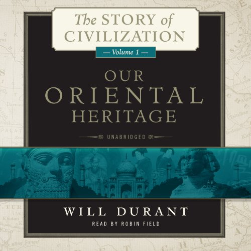 9781482941081: Our Oriental Heritage: The Story of Civilization, Volume 1 (The Story of Civilization series)(Library Edition)