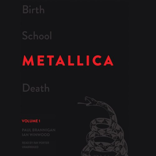 9781482941722: Birth School Metallica Death: The Biography, Volume 1