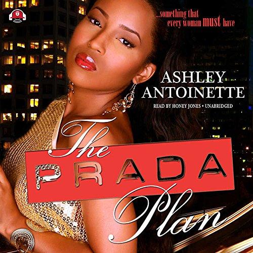 The Prada Plan -: Ashley Antoinette