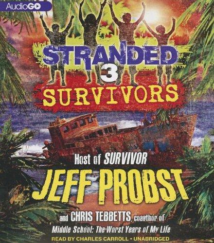 Survivors (Stranded Series): Chris Tebbetts; Jeff Probst