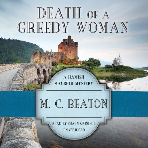 9781482946338: Death of a Greedy Woman (Hamish Macbeth Mysteries, Book 8)