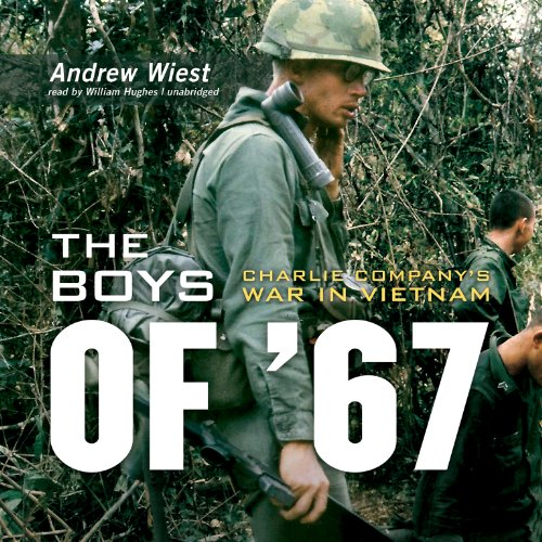 The Boys of '67: Charlie Company's War in Vietnam: Andrew Wiest