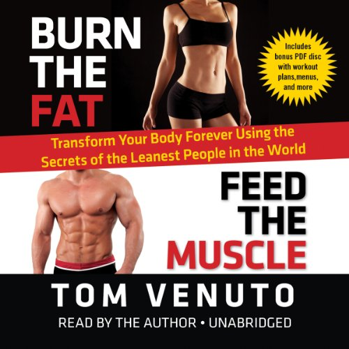 9781482946628: Burn the Fat, Feed the Muscle: Transform Your Body Forever Using the Secrets of the Leanest People in the World