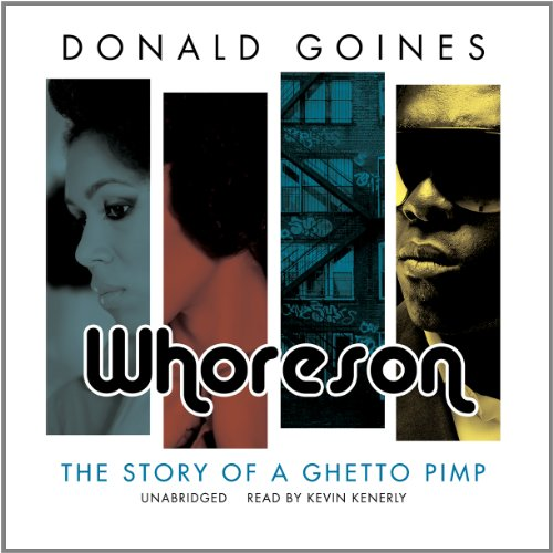 Whoreson - The Story of a Ghetto Pimp: Donald Goines