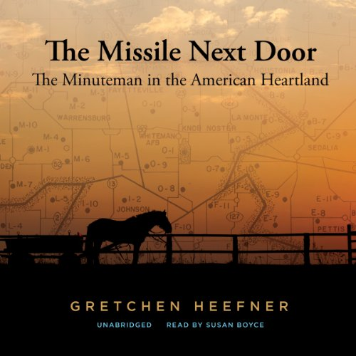 9781482950045: The Missile Next Door: The Minuteman in the American Heartland