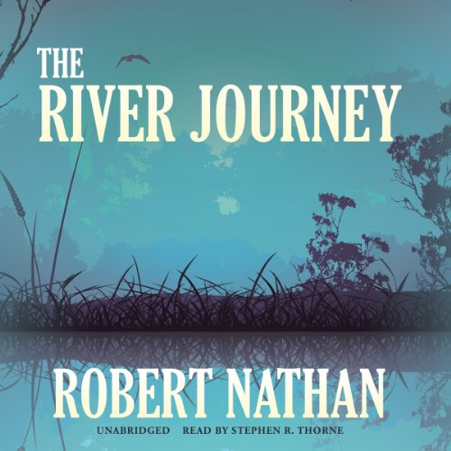 The River Journey -: Robert Nathan