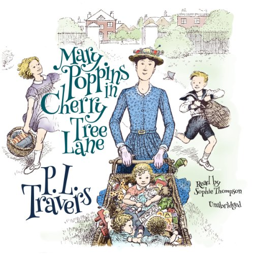 Mary Poppins in Cherry Tree Lane (Mary Poppins series, Book 5): P. L. Travers