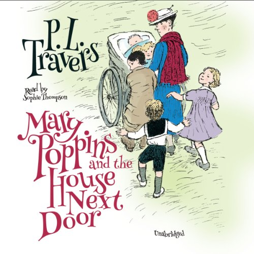 Mary Poppins and the House Next Door -: P. L. Travers
