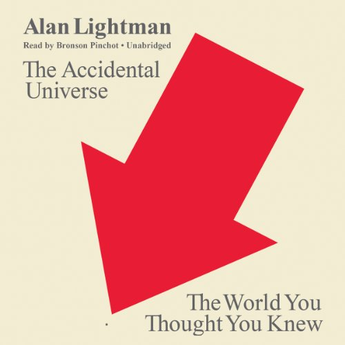 9781482955958: The Accidental Universe: The World You Thought You Knew