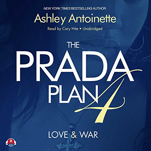 The Prada Plan 4: Love & War (LIBRARY EDITION): Ashley Antoinette