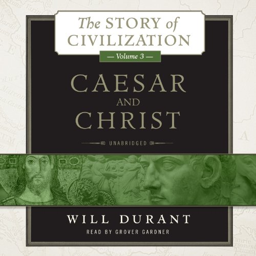 9781482956191: Caesar and Christ: The Story of Civilization, Volume 3