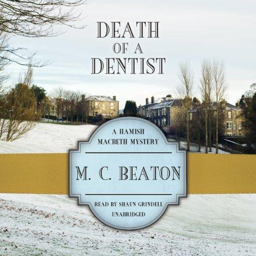 9781482956252: Death of a Dentist (Hamish Macbeth Mysteries, Book 13) (Hamish Macbeth Mystery)