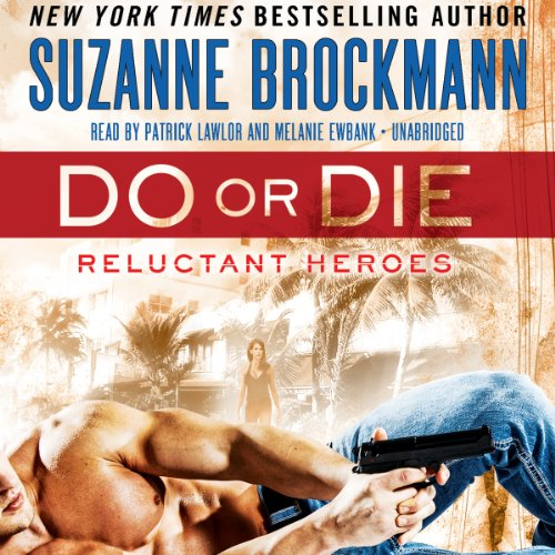 Do or Die - Reluctant Heroes: Suzanne Brockmann