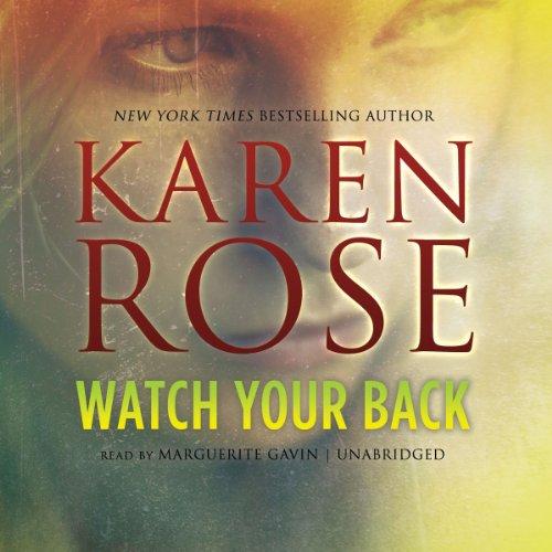 Watch Your Back -: Karen Rose