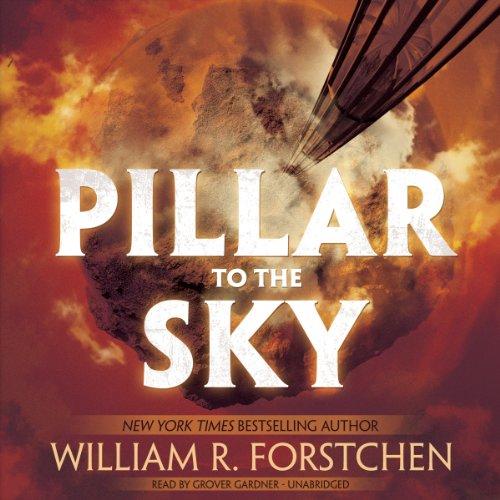Pillar to the Sky -: William R. Forstchen