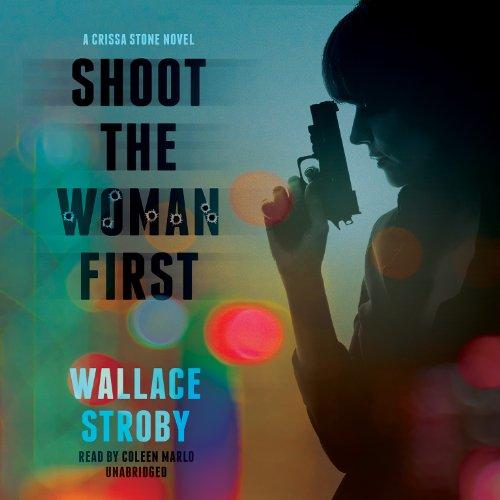 9781482963373: Shoot the Woman First (Crissa Stone Novels, Book 3)