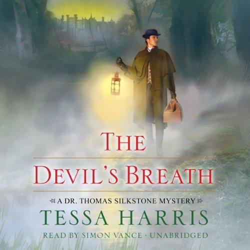 The Devil's Breath - A Dr. Thomas Silkstone Mystery: Tessa Harris
