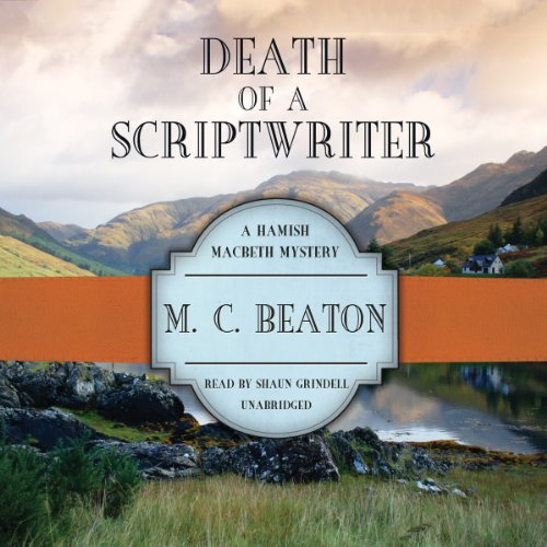 9781482964158: Death of a Scriptwriter (Hamish Macbeth Mysteries, Book 14)
