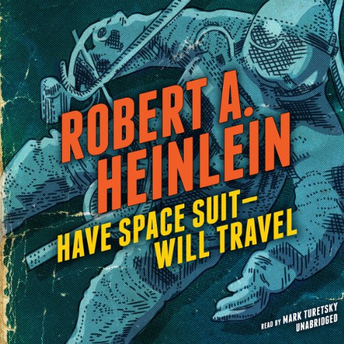 9781482964219: Have Space Suit - - Will Travel