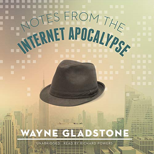 9781482964912: Notes from the Internet Apocalypse (Internet Apocalypse Trilogy, Book 1)