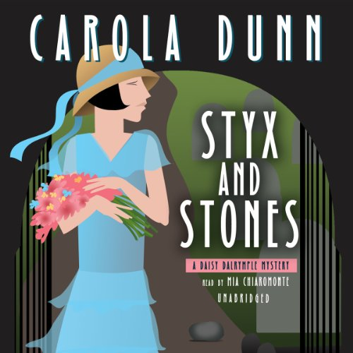 Styx and Stones (Daisy Dalrymple Mysteries, Book 7)(LIBRARY EDITION): Carola Dunn