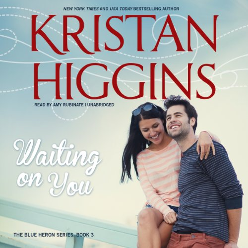 Waiting on You -: Kristan Higgins