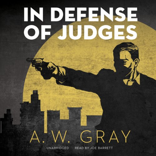 In Defense of Judges -: A. W. Gray