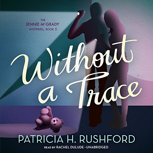 Without a Trace -: Patricia H. Rushford