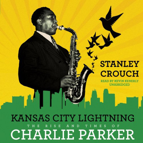 9781482967678: Kansas City Lightning: The Rise and Times of Charlie Parker