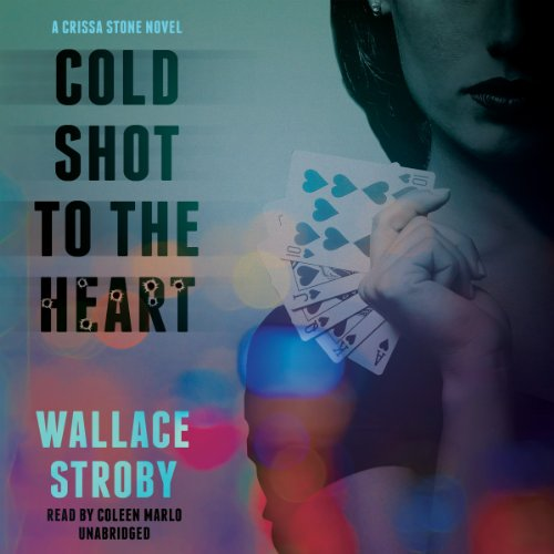 Cold Shot to the Heart (Crissa Stone Novels, Book 1): Wallace Stroby
