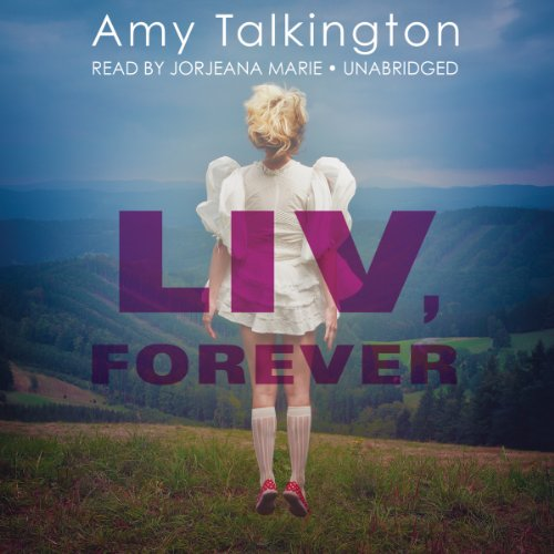 Liv, Forever -: Amy Talkington