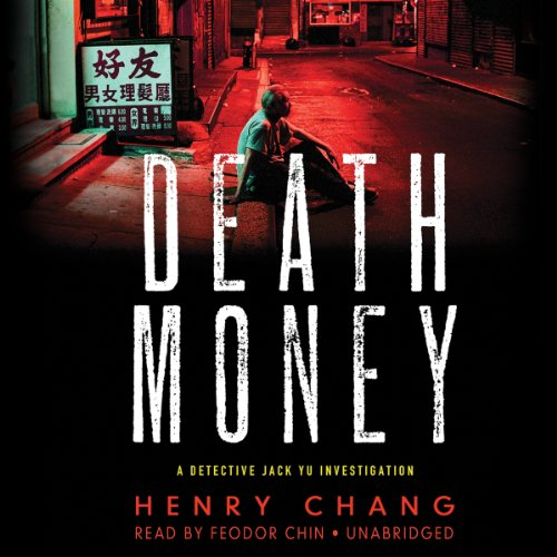 Death Money (The Detective Jack Yu Investigations): Chang, Henry
