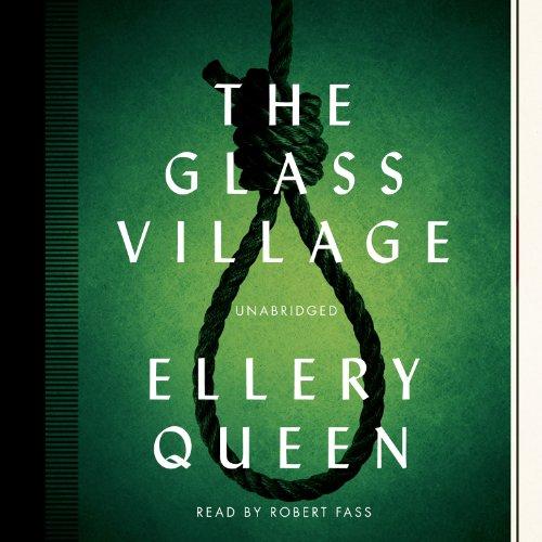 The Glass Village (Ellery Queen Mysteries) (Ellery Queen Mysteries (Audio)): Ellery Queen