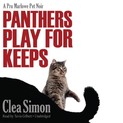 Panthers Play for Keeps - A Pru Marlowe Pet Noir: Clea Simon