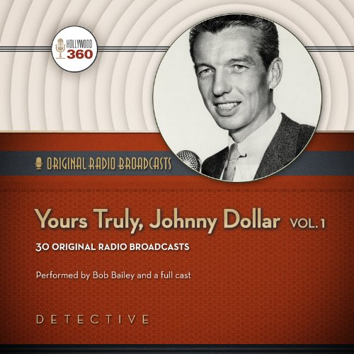 Yours Truly, Johnny Dollar, Vol. 1 -: Hollywood 360