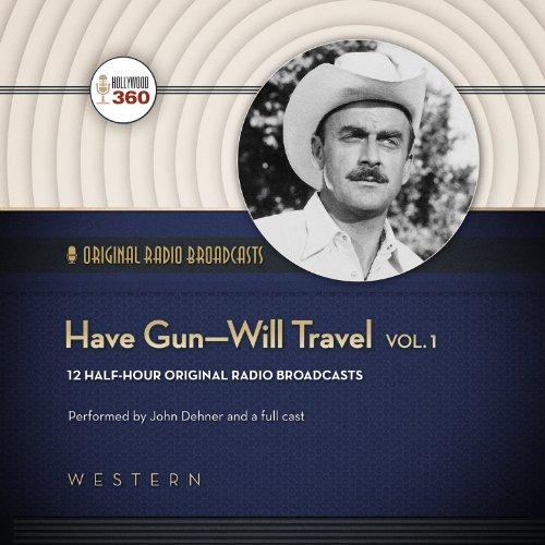 "Have Gunâ€""Will Travel, Vol.1 -: Hollywood 360"