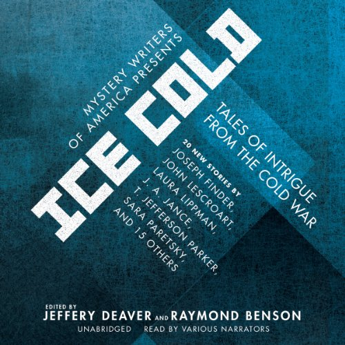 Mystery Writers of America Presents Ice Cold: Tales of Intrigue from the Cold War: Mystery Writers ...