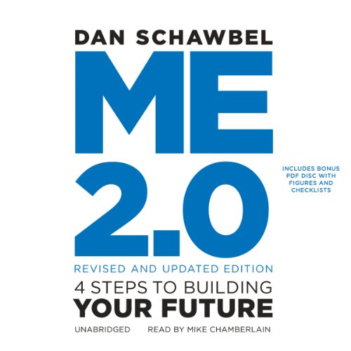 Me 2.0, Revised and Updated: 4 Steps to Building Your Future: Dan Schawbel