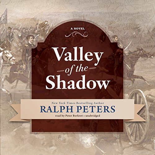 Valley of the Shadow (Civil War Series, Book 3): Ralph Peters