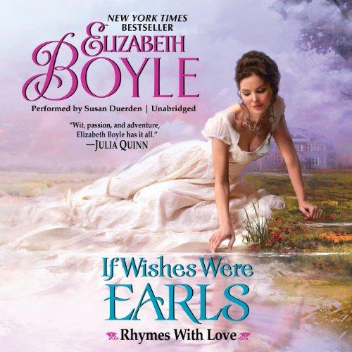 If Wishes Were Earls: Boyle, Elizabeth/ Duerden, Susan (Narrator)