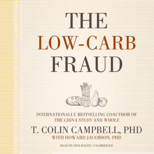 The Low-Carb Fraud -: T. Colin Campbell
