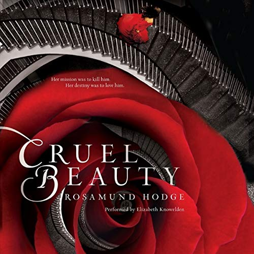 Cruel Beauty -: Rosamund Hodge
