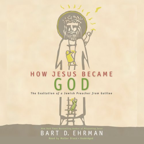9781482992625: How Jesus Became God: The Exaltation of a Jewish Preacher from Galilee