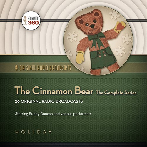 The Cinnamon Bear: The Complete Series (Hollywood 360 - Classic Radio Collection)(Audio Theater) (...
