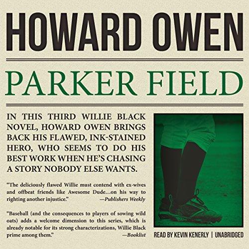 Parker Field - A Willie Black Mystery: Howard Owen