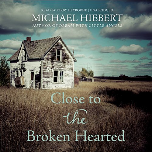 Close to the Broken Hearted: Library Edition: Hiebert, Michael